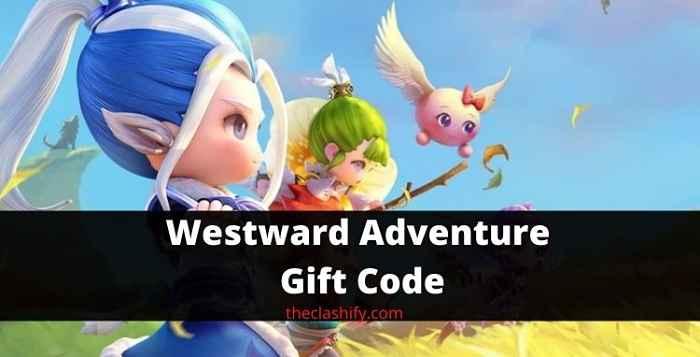 Westward Adventure Gift Code 2021 August