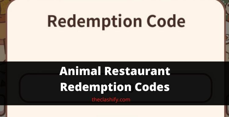 Animal Restaurant Redemption Codes 2021 September