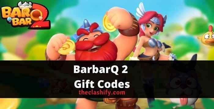 BarbarQ 2 Gift Codes 2021