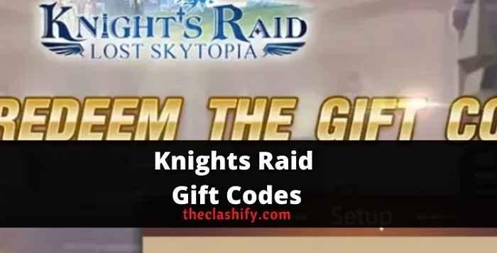 Knights Raid Gift Codes