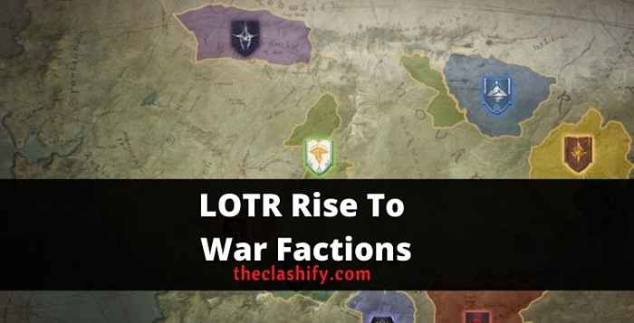 LOTR Rise To War Factions ( Which faction to choose )