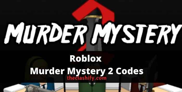 New valid Roblox Murder Mystery 2 Codes 2021