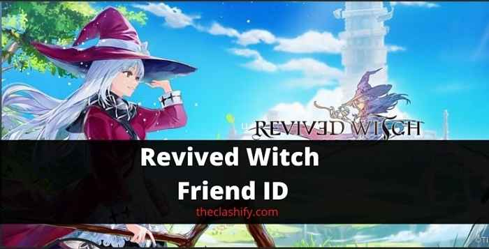 Revived Witch Friend ID