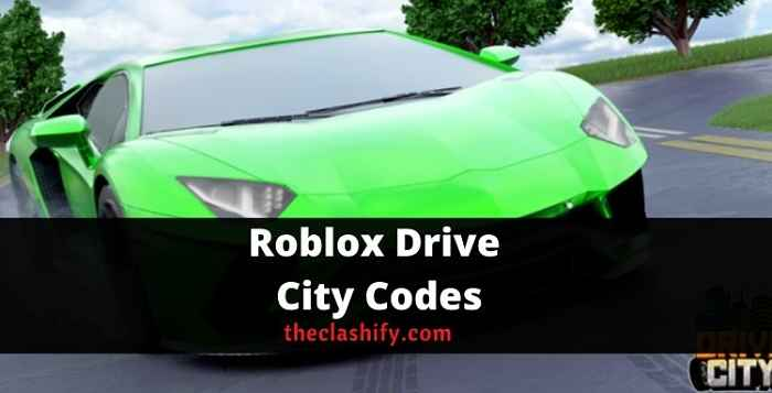 Roblox Drive City Codes 2021 September ( New )