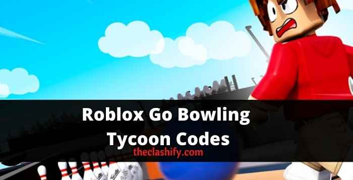 Roblox Go Bowling Tycoon Codes