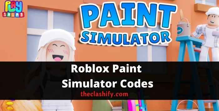 Roblox Paint Simulator Codes 2021 September