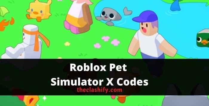 Roblox Pet Simulator X Codes 2021 September ( Today )