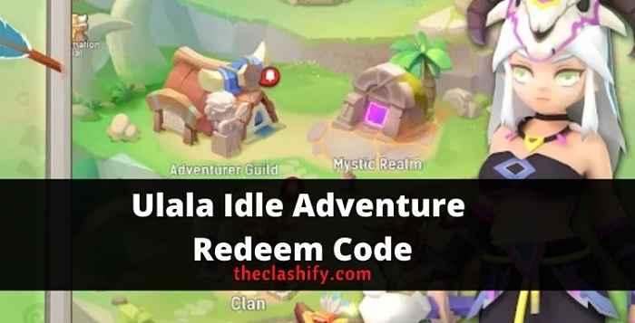 Ulala Idle Adventure Redeem Code
