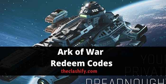 Ark of War Codes 2021