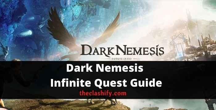 Dark Nemesis Infinite Quest Guide