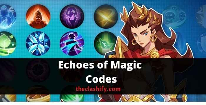 Echoes of Magic Codes 2021 ( Working )