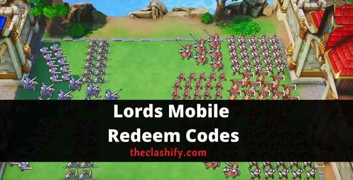 Lords Mobile Redeem Codes 2021 October ( New )