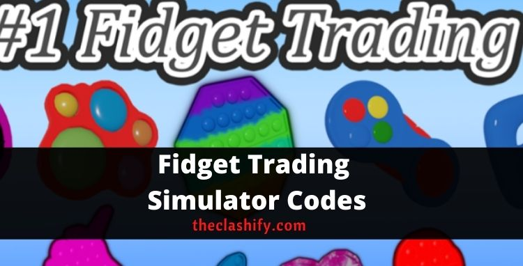 Roblox Fidget Trading Simulator Codes