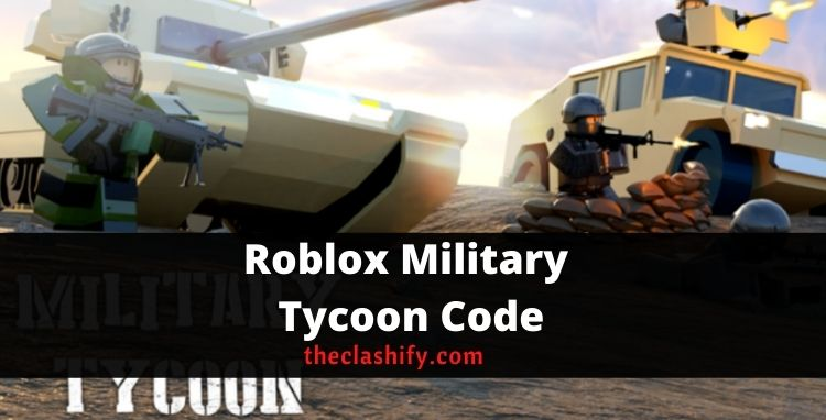 Roblox Military Tycoon COdes