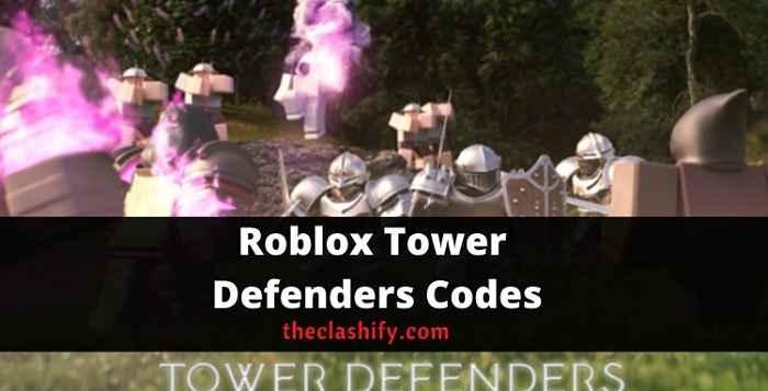 Roblox Tower Defenders Codes 2021 October