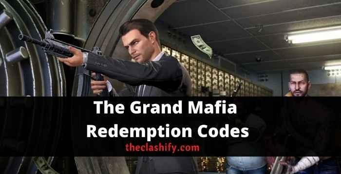 The Grand Mafia Redemption Codes 2021 October
